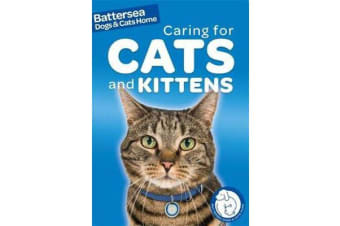 Battersea Dogs & Cats Home - Pet Care Guides: Caring for Cats and Kittens