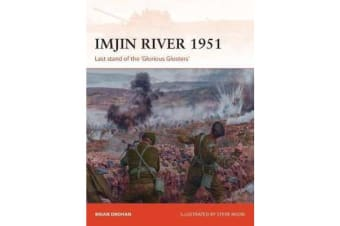 Imjin River 1951 - Last stand of the 'Glorious Glosters'