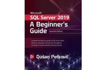 Microsoft SQL Server 2019 - A Beginner's Guide, Seventh Edition