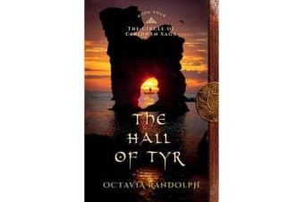 The Hall of Tyr - Book Four of the Circle of Ceridwen Saga
