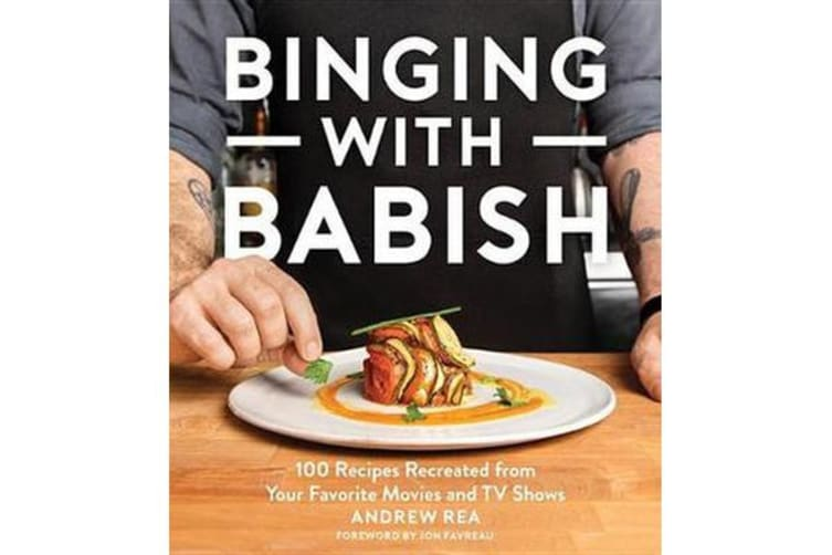Binging with Babish - 100 Recipes Recreated from Your Favorite Movies and TV Shows