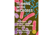 Teaming with Microbes - The Organic Gardener's Guide to the Soil Food Web