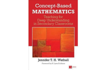 Concept-Based Mathematics - Teaching for Deep Understanding in Secondary Classrooms