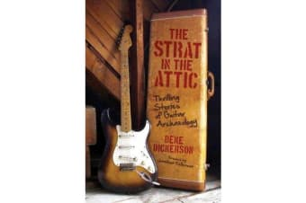 Strat in the Attic - Thrilling Stories of Guitar Archaeology