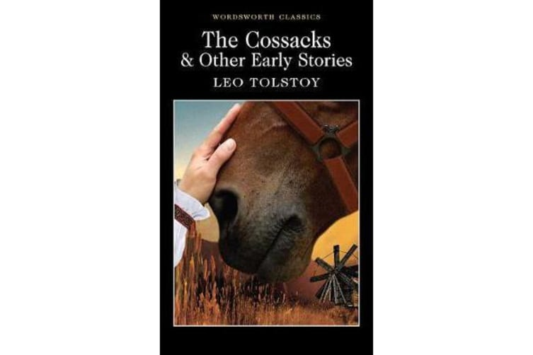 The Cossacks and Other Early Stories