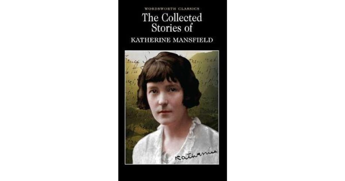 """the stories of katherine mansfield essay Analysis of """"a cup of tea"""" by katherine mansfield essay """"a cup of tea"""" by katherine mansfield (1888 to 1923-new zealand) is included in the 1923 collection of her work, the dove's nest and other stories edited by mansfield's husband, john middleton murry."""