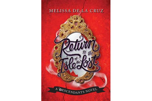 Disney Return to the Isle of the Lost - A Descendants Novel