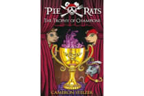 Pie Rats: The Trophy of Champions - Book 4