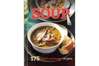 Soup: 175 Heart Warming Recipes, by Readers Digest