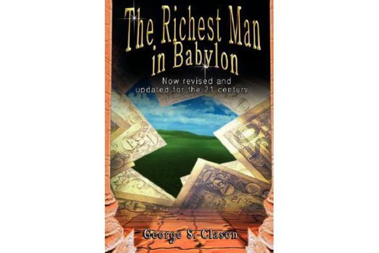 The Richest Man in Babylon - Now Revised and Updated for the 21st Century