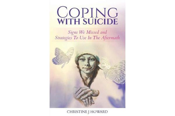 Coping With Suicide - Signs We Missed and Strategies To Use In The Aftermath