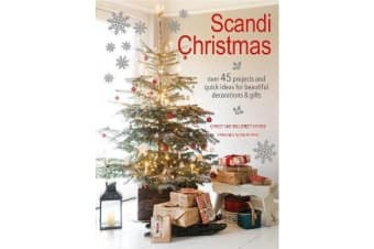 Scandi Christmas - Over 45 Projects and Quick Ideas for Beautiful Decorations & Gifts