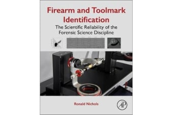 Firearm and Toolmark Identification - The Scientific Reliability of the Forensic Science Discipline