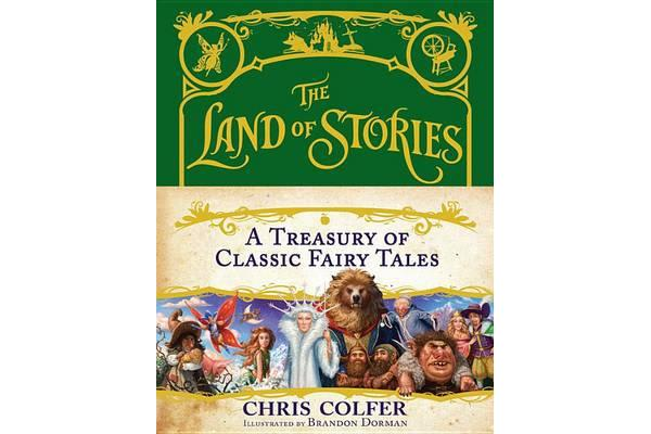 The Land of Stories - A Treasury of Classic Fairy Tales