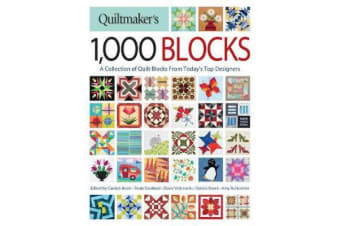 Quiltmaker's 1,000 Blocks - The Complete Collection of Quilt Blocks From Today's Top Designers