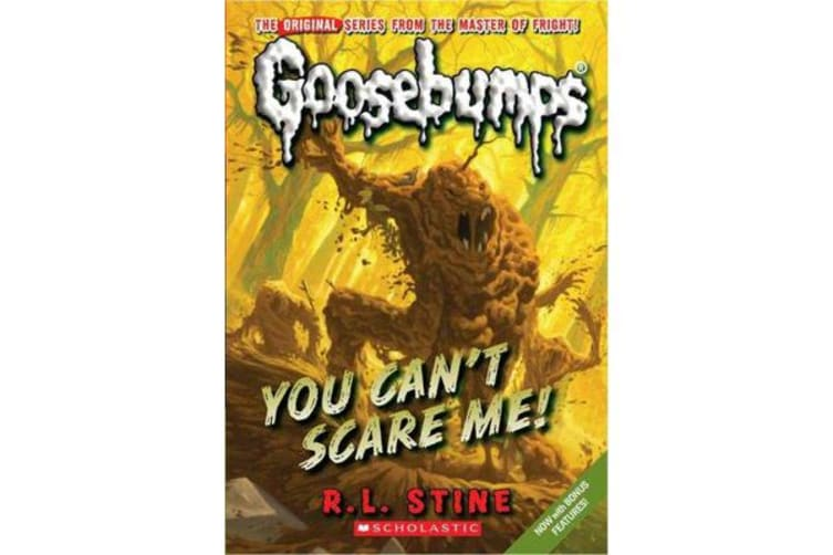 You Can't Scare Me! (Classic Goosebumps #17)