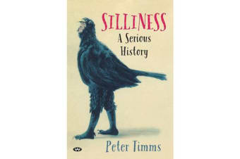 Silliness - A serious history
