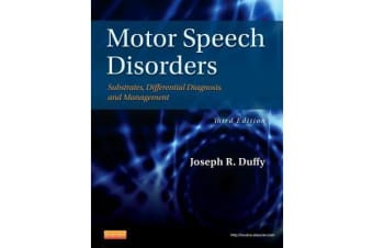 Motor Speech Disorders - Substrates, Differential Diagnosis, and Management