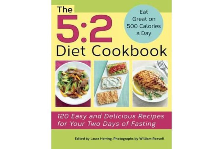 The 5:2 Diet Cookbook - 120 Easy and Delicious Recipes for Your Two Days of Fasting