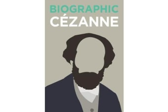 Biographic: Cezanne - Great Lives in Graphic Form
