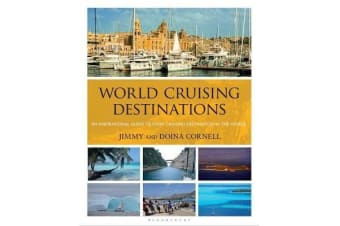 World Cruising Destinations - An Inspirational Guide to All Sailing Destinations