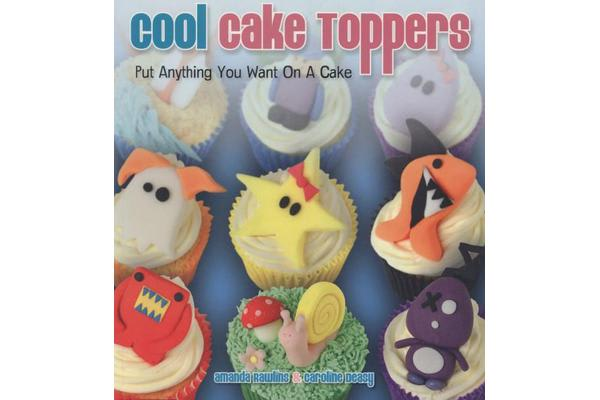 Cool Cake Toppers - Put Anything You Want on a Cake