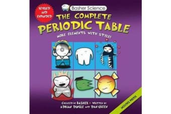 Basher Science: The Complete Periodic Table - All the Elements with Style