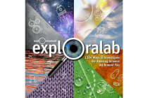 Exploralab - 150+ Ways to Investigate the Amazing Science All Around You
