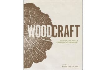 Wood Craft - Master the Art of Green Woodworking