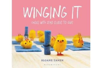 Winging It - Chicks with Zero Clucks to Give
