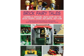 Brick Fairy Tales - Cinderella, Rapunzel, Snow White and the Seven Dwarfs, Hansel and Gretel, and More