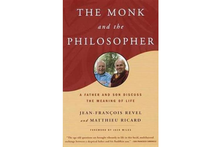 The Monk and the Philosopher - East Meets West in a Father-Son Dialogue