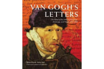 Van Gogh's Letters - The Mind of the Artist in Paintings, Drawings, and Words, 1875-1890