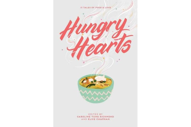Hungry Hearts - 13 Tales of Food & Love