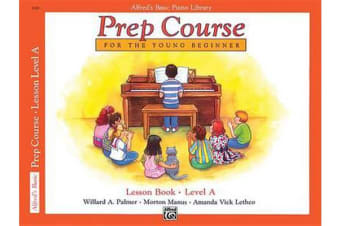 Alfred's Basic Piano Prep Course Lesson Book, Bk a - For the Young Beginner