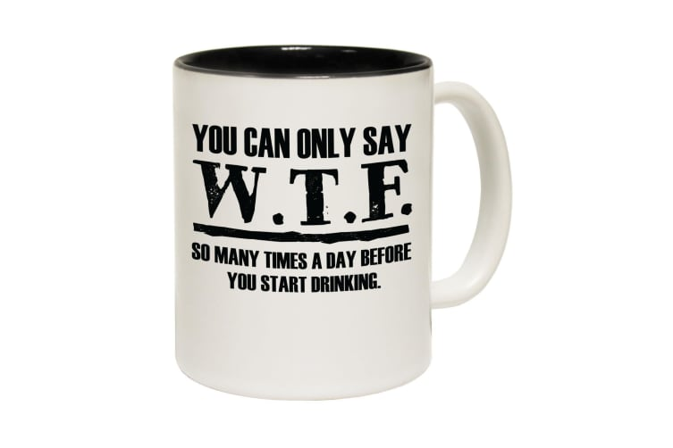 123T Funny Mugs - You Can Only Say Wtf - Black Coffee Cup