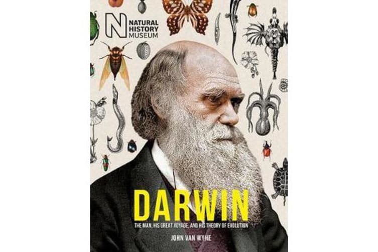 Darwin - The Man, his great voyage, and his Theory of Evoluti
