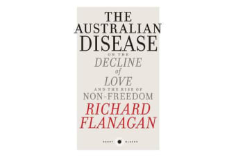 The Australian Disease - On The Decline Of Love And The Rise Of Non-Freedom:Short Black 1