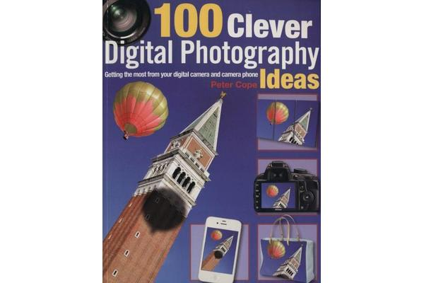 Image of 100 Clever Ways to Make the Most of Your Camera