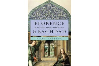 Florence and Baghdad - Renaissance Art and Arab Science