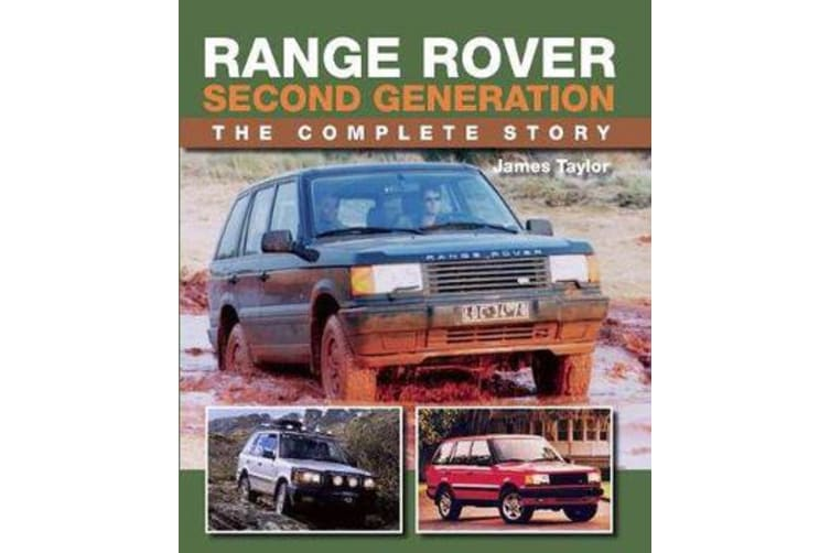 Range Rover Second Generation - The Complete Story