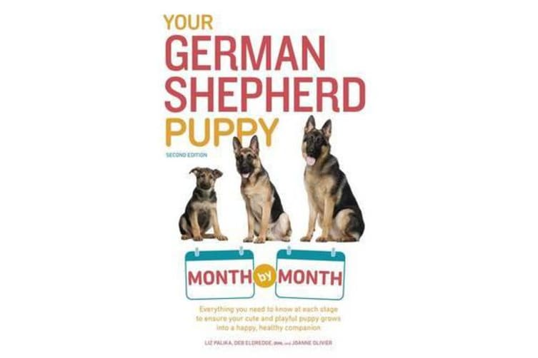 Your German Shepherd Puppy - Month by Month, 2nd Edition