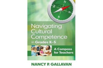 Navigating Cultural Competence in Grades K-5 - A Compass for Teachers