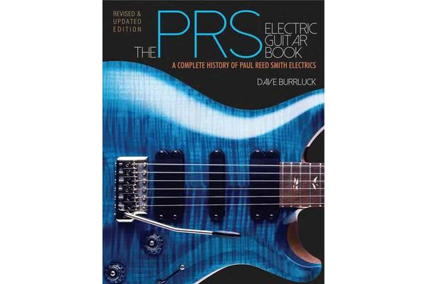 Burrluck Dave the Prs Electric Guitar Book Complete History Gtr Bam Bk - A Complete History of Paul Reed Smith Electrics