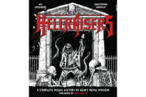 Hellraisers - A Complete Visual History of Heavy Metal Mayhem