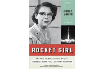 Rocket Girl - The Story of Mary Sherman Morgan, America's First Female Rocket Scientist