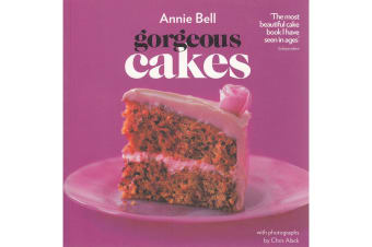 Gorgeous Cakes, by Annie Bell