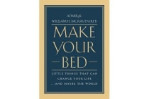 Make Your Bed - Little Things That Can Change Your Life... and Maybe the World