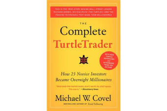 The Complete TurtleTrader - How 23 Novice Investors Became Overnight Millionaires