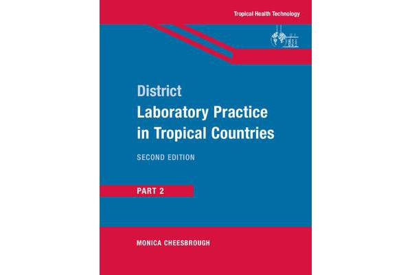 District Laboratory Practice in Tropical Countries - Part 2